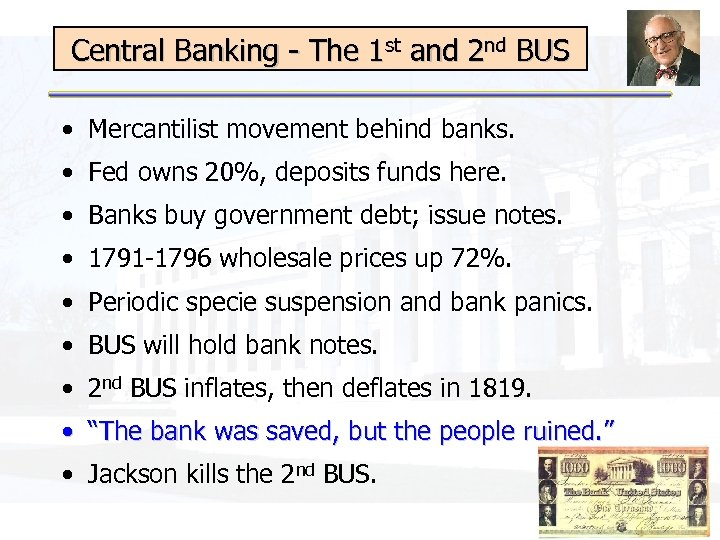 Central Banking - The 1 st and 2 nd BUS • Mercantilist movement behind