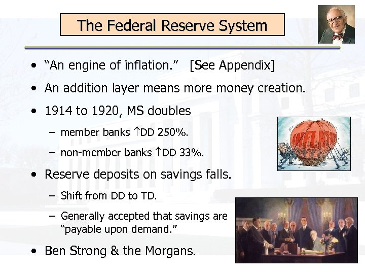 """The Federal Reserve System • """"An engine of inflation. """" [See Appendix] • An"""