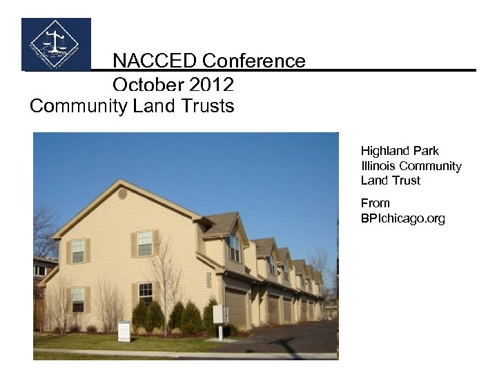 NACCED Conference October 2012 Community Land Trusts Highland Park Illinois Community Land Trust From