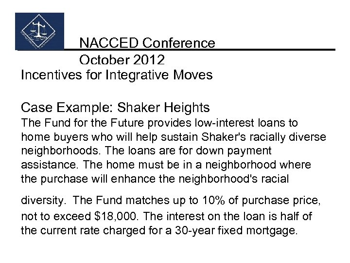 NACCED Conference October 2012 Incentives for Integrative Moves Case Example: Shaker Heights The Fund
