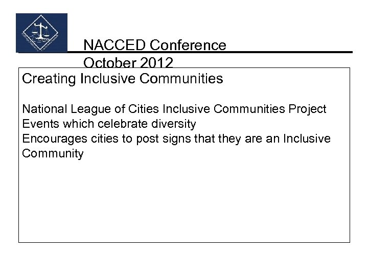 NACCED Conference October 2012 Creating Inclusive Communities National League of Cities Inclusive Communities Project