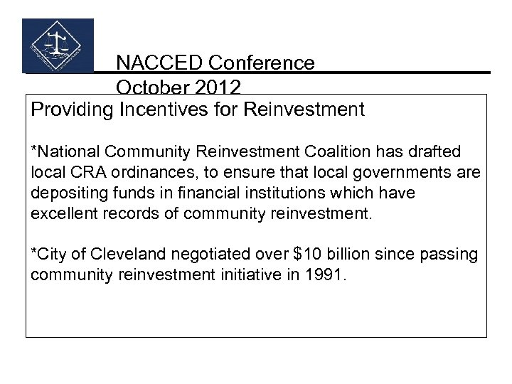 NACCED Conference October 2012 Providing Incentives for Reinvestment *National Community Reinvestment Coalition has drafted