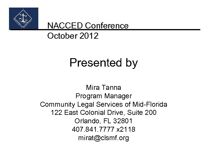 NACCED Conference October 2012 Presented by Mira Tanna Program Manager Community Legal Services of