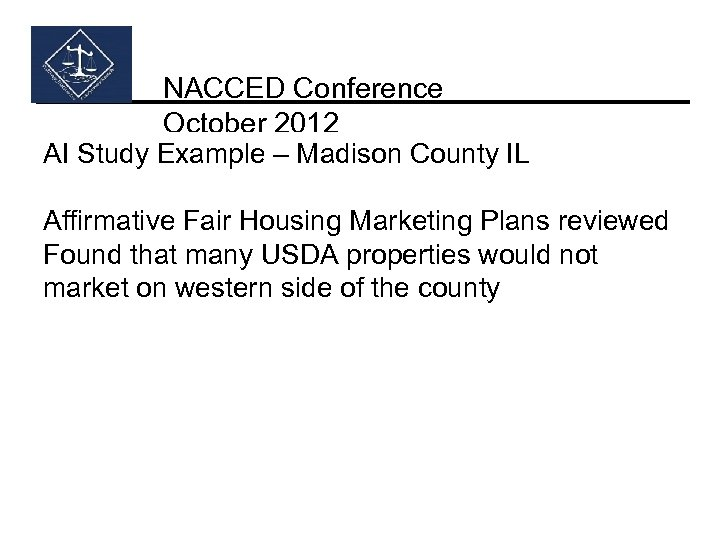NACCED Conference October 2012 AI Study Example – Madison County IL Affirmative Fair Housing