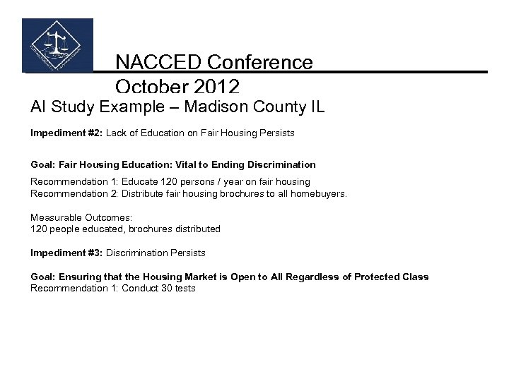 NACCED Conference October 2012 AI Study Example – Madison County IL Impediment #2: Lack