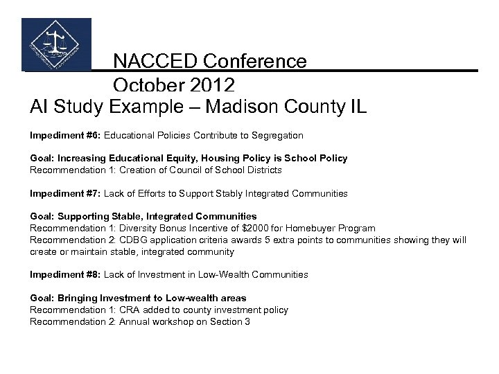 NACCED Conference October 2012 AI Study Example – Madison County IL Impediment #6: Educational