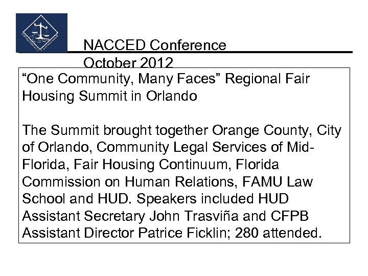 "NACCED Conference October 2012 ""One Community, Many Faces"" Regional Fair Housing Summit in Orlando"