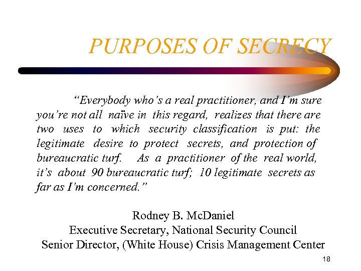 """PURPOSES OF SECRECY """"Everybody who's a real practitioner, and I'm sure you're not all"""