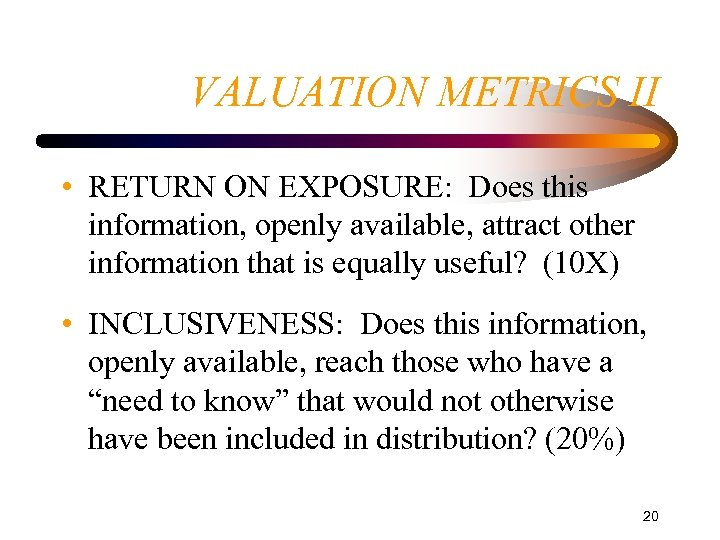 VALUATION METRICS II • RETURN ON EXPOSURE: Does this information, openly available, attract other