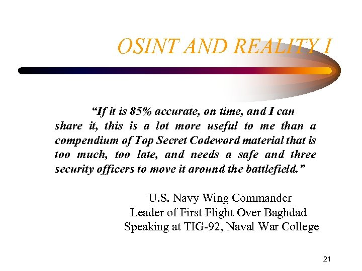 """OSINT AND REALITY I """"If it is 85% accurate, on time, and I can"""