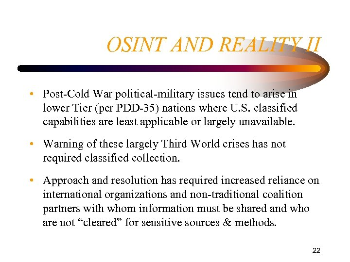 OSINT AND REALITY II • Post-Cold War political-military issues tend to arise in lower