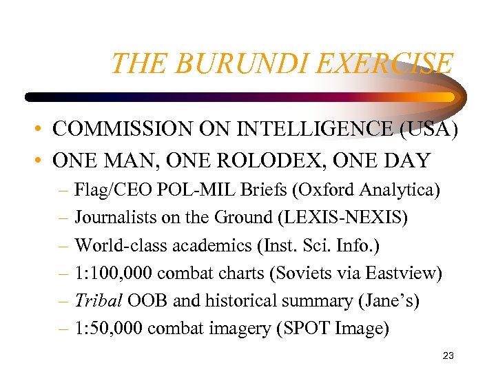 THE BURUNDI EXERCISE • COMMISSION ON INTELLIGENCE (USA) • ONE MAN, ONE ROLODEX, ONE