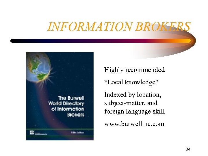 """INFORMATION BROKERS Highly recommended """"Local knowledge"""" Indexed by location, subject-matter, and foreign language skill"""