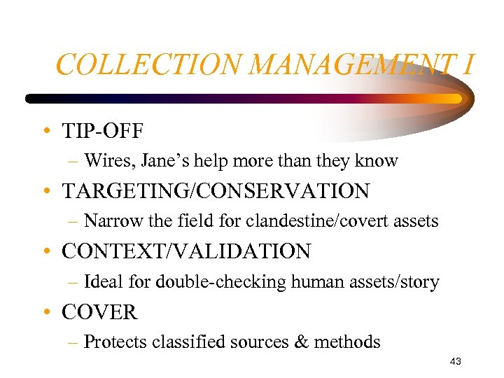 COLLECTION MANAGEMENT I • TIP-OFF – Wires, Jane's help more than they know •