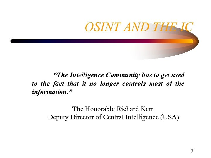 """OSINT AND THE IC """"The Intelligence Community has to get used to the fact"""