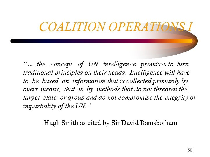 """COALITION OPERATIONS I """"… the concept of UN intelligence promises to turn traditional principles"""