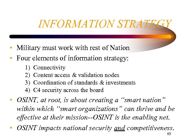 INFORMATION STRATEGY • Military must work with rest of Nation • Four elements of