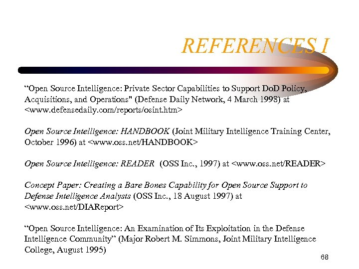 """REFERENCES I """"Open Source Intelligence: Private Sector Capabilities to Support Do. D Policy, Acquisitions,"""