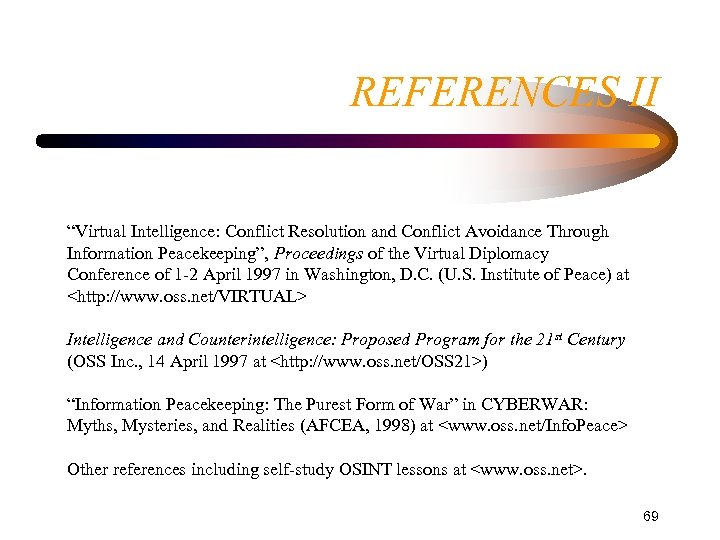 """REFERENCES II """"Virtual Intelligence: Conflict Resolution and Conflict Avoidance Through Information Peacekeeping"""", Proceedings of"""