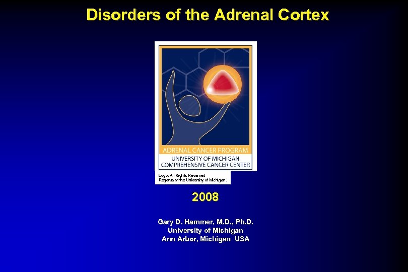 Disorders of the Adrenal Cortex Logo: All Rights Reserved Regents of the University of