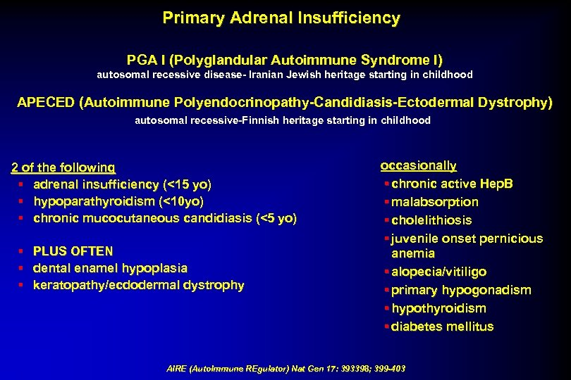 Primary Adrenal Insufficiency PGA I (Polyglandular Autoimmune Syndrome I) autosomal recessive disease- Iranian Jewish