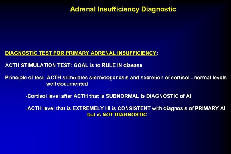 Adrenal Insufficiency Diagnostic DIAGNOSTIC TEST FOR PRIMARY ADRENAL INSUFFICIENCY: ACTH STIMULATION TEST: GOAL is