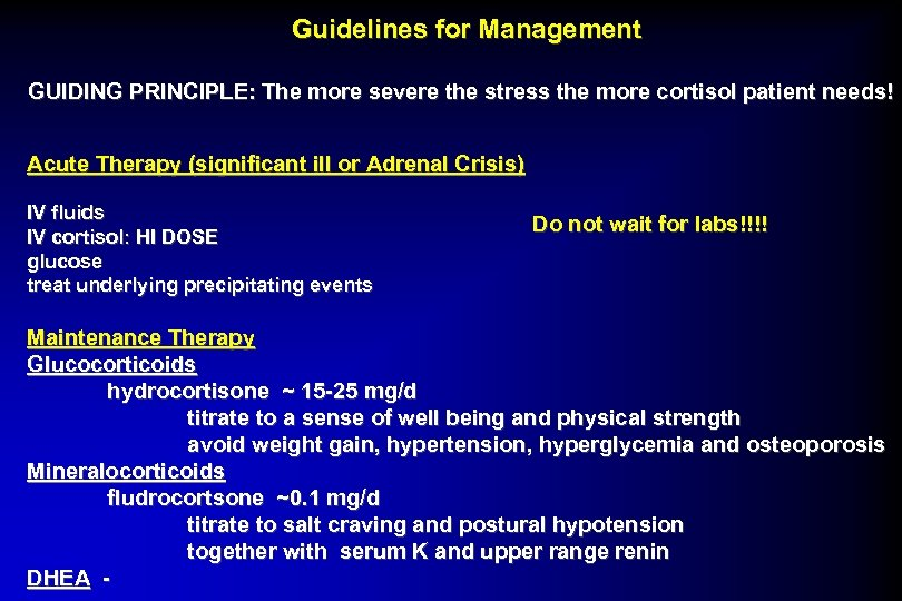 Guidelines for Management GUIDING PRINCIPLE: The more severe the stress the more cortisol patient