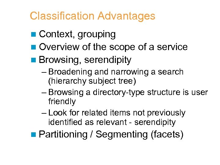 Classification Advantages n Context, grouping n Overview of the scope of a service n
