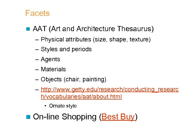 Facets n AAT (Art and Architecture Thesaurus) – Physical attributes (size, shape, texture) –