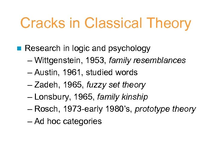 Cracks in Classical Theory n Research in logic and psychology – Wittgenstein, 1953, family