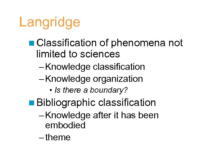 Langridge n Classification of phenomena not limited to sciences – Knowledge classification – Knowledge