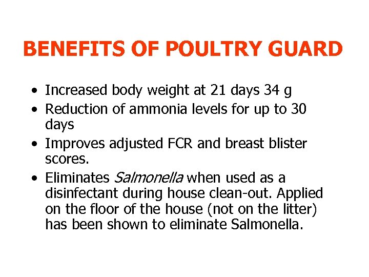 BENEFITS OF POULTRY GUARD • Increased body weight at 21 days 34 g •