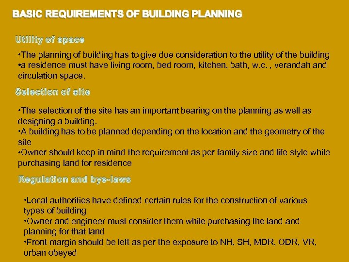 • The planning of building has to give due consideration to the utility