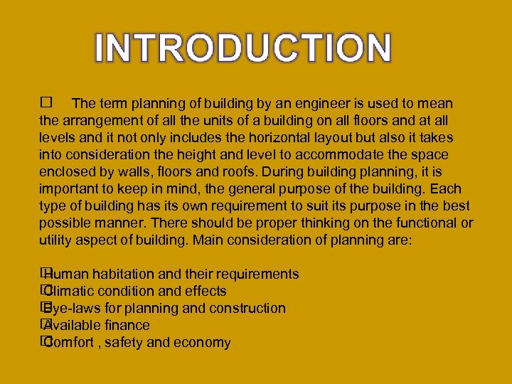The term planning of building by an engineer is used to mean the