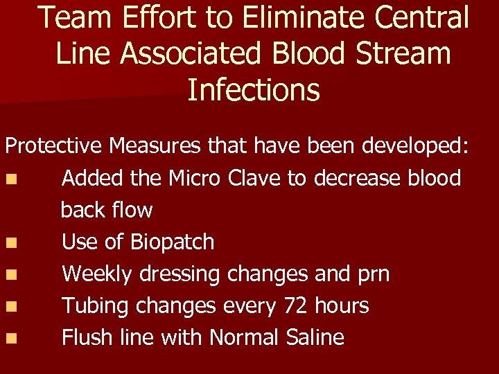 Team Effort to Eliminate Central Line Associated Blood Stream Infections Protective Measures that have