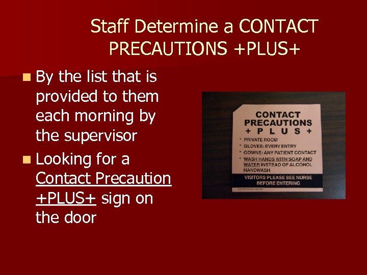 Staff Determine a CONTACT PRECAUTIONS +PLUS+ n By the list that is provided to