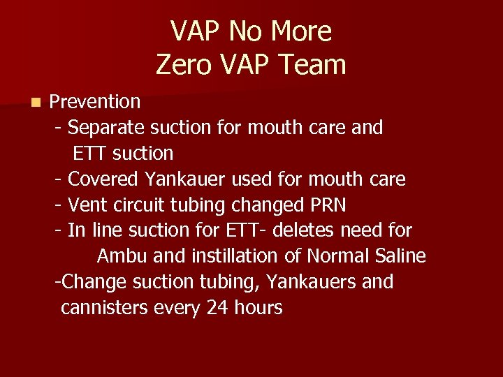 VAP No More Zero VAP Team n Prevention - Separate suction for mouth care