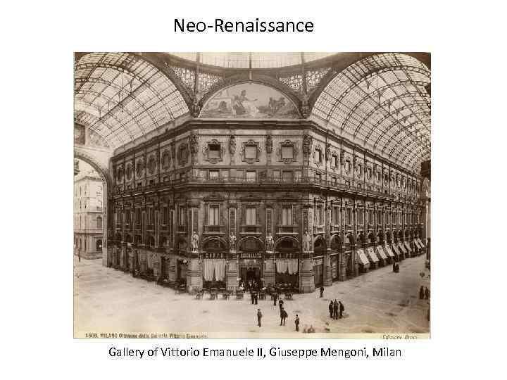 Neo-Renaissance Gallery of Vittorio Emanuele II, Giuseppe Mengoni, Milan