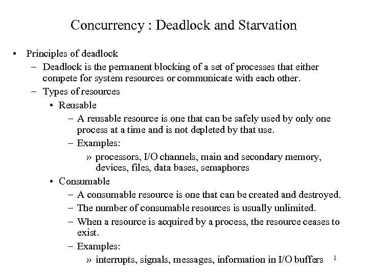 Concurrency : Deadlock and Starvation • Principles of deadlock – Deadlock is the permanent