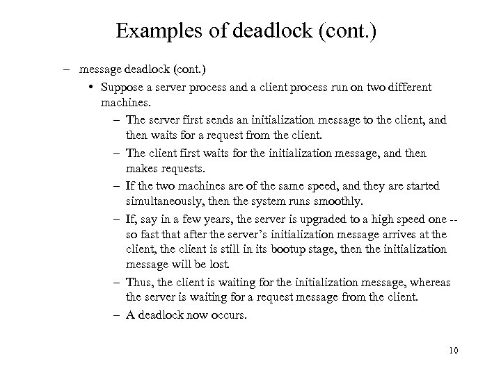 Examples of deadlock (cont. ) – message deadlock (cont. ) • Suppose a server