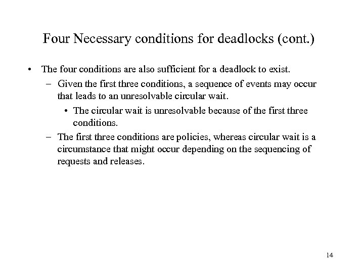 Four Necessary conditions for deadlocks (cont. ) • The four conditions are also sufficient
