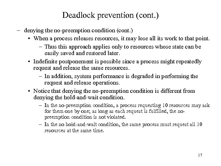 Deadlock prevention (cont. ) – denying the no-preemption condition (cont. ) • When a