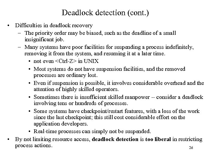 Deadlock detection (cont. ) • Difficulties in deadlock recovery – The priority order may