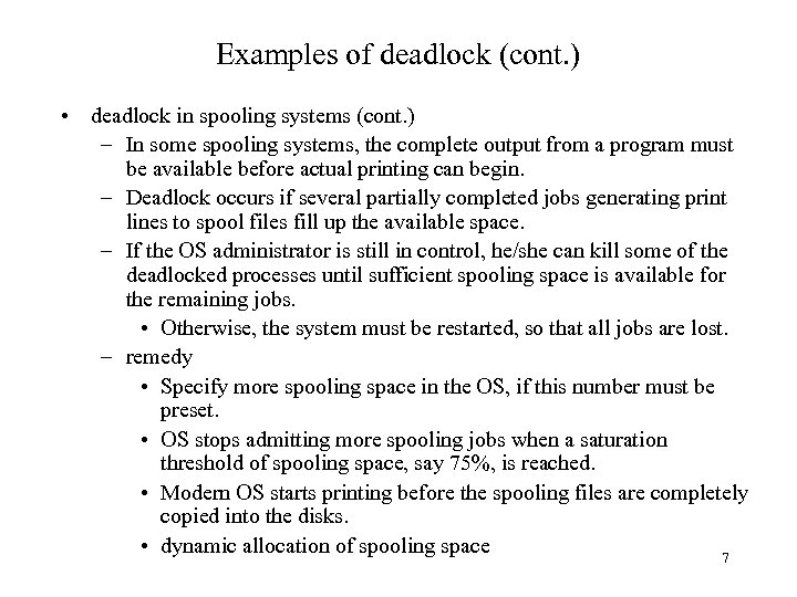 Examples of deadlock (cont. ) • deadlock in spooling systems (cont. ) – In