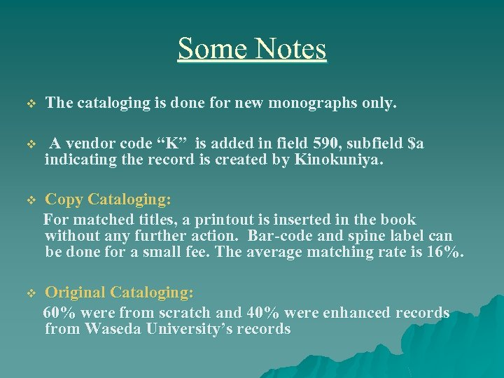 Some Notes v The cataloging is done for new monographs only. v A vendor