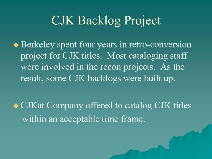 CJK Backlog Project u Berkeley spent four years in retro-conversion project for CJK titles.
