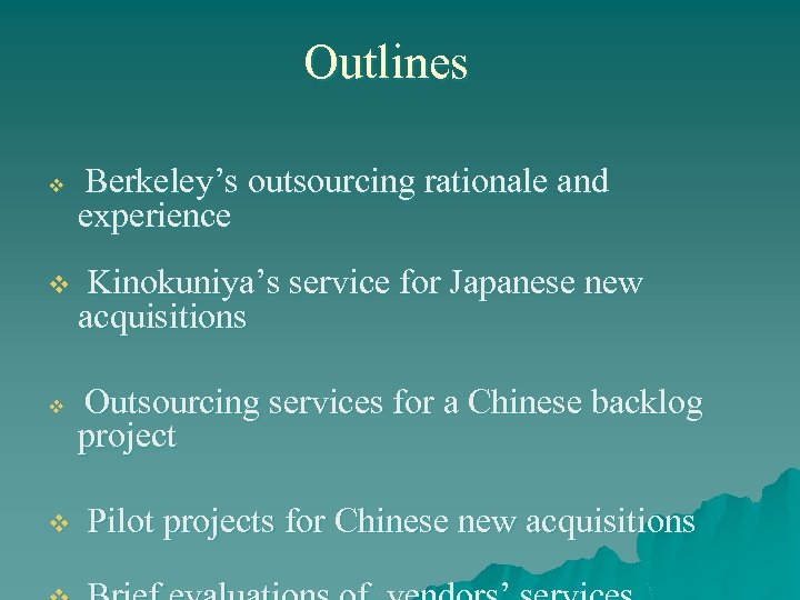 Outlines v v Berkeley's outsourcing rationale and experience Kinokuniya's service for Japanese new acquisitions