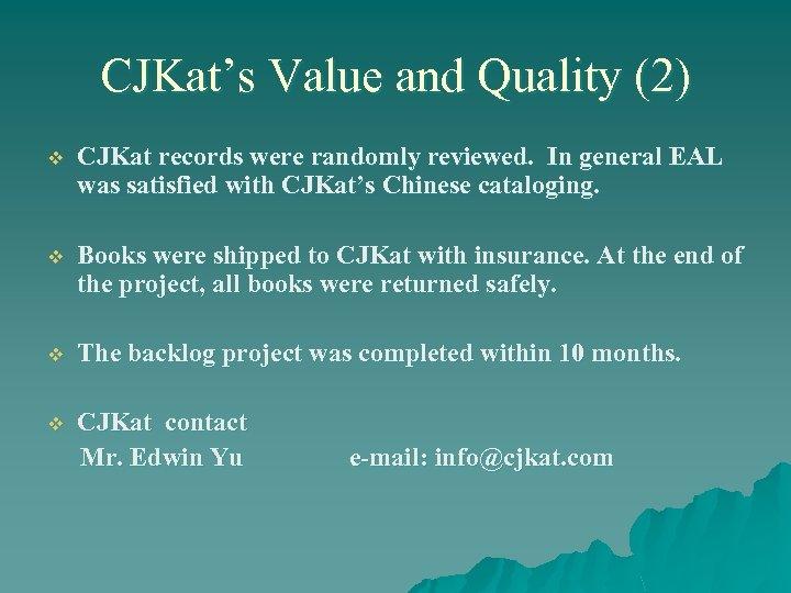 CJKat's Value and Quality (2) v CJKat records were randomly reviewed. In general EAL