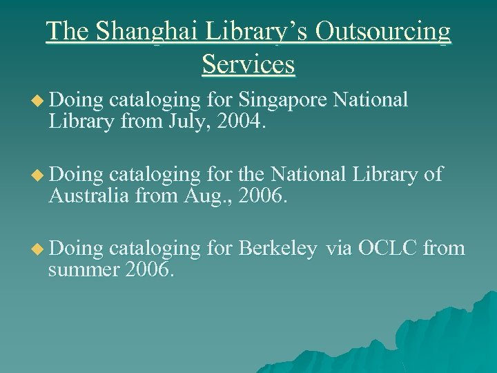 The Shanghai Library's Outsourcing Services u Doing cataloging for Singapore National Library from July,