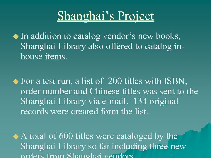 Shanghai's Project u In addition to catalog vendor's new books, Shanghai Library also offered
